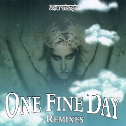 One Fine Day (Remixes) - Astralasia