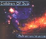 Adrenochrome EP - Children Of Dub