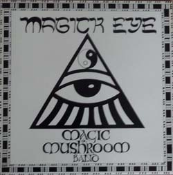 Magick Eye - Magic Mushroom Band